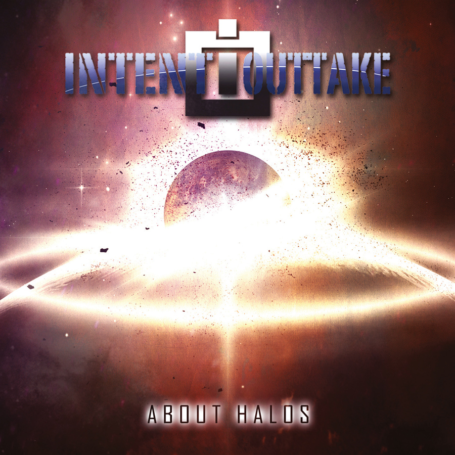 INTENT:OUTTAKE - About Halos