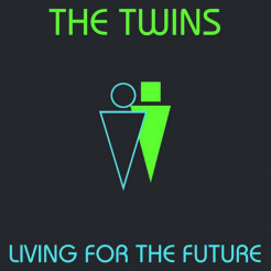 The Twins - Living for The Future - Album 2018