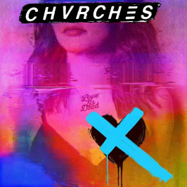 CHVRCHES - Album  Love Is Dead